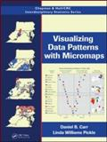 Visualizing Data Patterns with Micromaps, Carr, Daniel B. and Pickle, Linda Williams, 142007573X