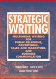 Strategic Writing : Multimedia Writing for Public Relations, Advertising, Sales and Marketing, and Business Communication, Marsh, Charles and Guth, David, 0205405738