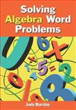 Solving Algebra Word Problems, Barclay, Judith M., 0534495737