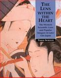 The Lens Within the Heart : The Western Scientific Gaze and Popular Imagery in Later Edo Japan, Screech, Timon, 0700715738