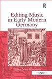 Editing Music in Early Modern Germany, Lewis-Hammond, Susan, 0754655733