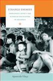 Strange Enemies : Indigenous Agency and Scenes of Encounters in Amazonia, Vilaça, Aparecida, 0822345730