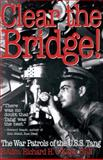 Clear the Bridge!, Richard H. O'Kane, 0891415734