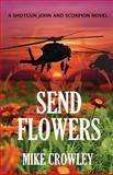 Send Flowers, Mike Crowley, 1484115732