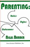 Parenting : Roles, Styles and Outcomes, Barber, Nigel, 1560725737