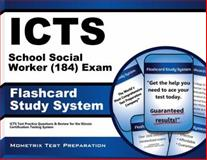 ICTS School Social Worker (184) Exam Flashcard Study System : ICTS Test Practice Questions and Review for the Illinois Certification Testing System, ICTS Exam Secrets Test Prep Team, 1614035733