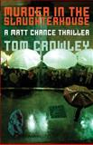 Murder in the Slaughterhouse, Crowley, Tom, 1937495736