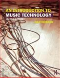 An Introduction to Music Technology, Daniel W. Hosken, 0415825733