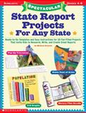 Spectacular State Report Projects for Any State, Michael Gravois, 0439205735