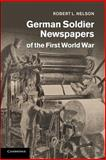 German Soldier Newspapers of the First World War, Nelson, Robert L., 1107695732