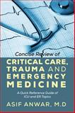 Concise Review of Critical Care, Trauma and Emergency Medicine, Asif Anwar, 1478715731