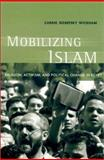 Mobilizing Islam : Religion, Activism, and Political Change in Egypt, Wickham, Carrie Rosefsky, 0231125739