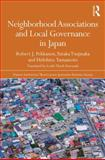 Neighborhood Associations and Local Governance in Japan, Pekkanen, Robert and Tsujinaka, Yutaka, 041574573X