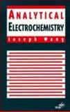 Analytical Electrochemistry, Wang, Joseph, 0471185736