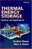 Thermal Energy Storage : Systems and Applications, Dincer, Ibrahim and Rosen, Marc A., 0471495735