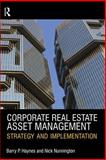 Corporate Real Estate Asset Management : Strategy and Implementation, Nunnington, Nick and Haynes, Barry, 0728205734
