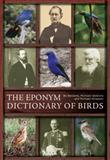 The Eponym Dictionary of Birds, Beolens, Bo and Watkins, Michael, 1472905733