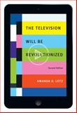 The Television Will Be Revolutionized, 2nd Edition, Amanda D. Lotz, 1479865737