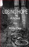 Losing Hope, Nikki Dee, 1480065730