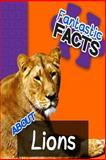 Fantastic Facts about Lions, Miles Merchant, 1500305731