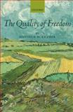 The Quality of Freedom, Kramer, Matthew H., 0199545731