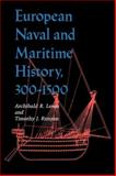 European Naval and Maritime History, 300-1500, Lewis, Archibald Ross and Runyan, Timothy J., 0253205735