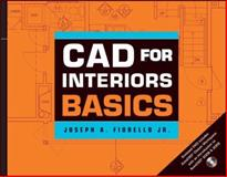 CAD for Interiors Basics, Fiorello, Joe and Fiorello, 0470185732