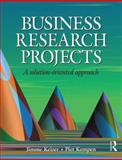 Business Research Projects : A Solution-Oriented Approach, Keizer, Jimme and Kempen, Piet M., 0750665734