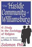 The Hasidic Community of Williamsburg : A Study in the Sociology of Religion, Poll, Solomon, 1412805732