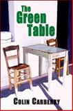 The Green Table, Carberry, Colin, 1550965735