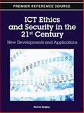 ICT Ethics and Security in the 21st Century : New Developments and Applications, Marian Quigley, 160960573X