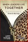 When Leaders Live Together, Devi Titus and Larry Titus, 1935245732