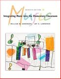Integrating Music in the Elementary Classroom (Non-Media Version), Anderson, William M. and Lawrence, Joy E., 0495095737