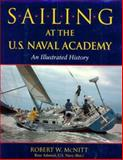 Sailing at the U. S. Naval Academy, Robert W. McNitt, 155750573X