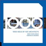 1000 Ideas by 100 Architects, Sergi Costa Duran and Mariana R. Eguaras, 1592535739