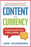 Content Is Currency, Jon Wuebben, 1857885732