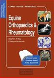 Equine Orthopaedics and Rheumatology, May, Stephen A. and McIlwraith, C. Wayne, 1874545731