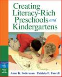 Creating Literacy-Rich Preschools and Kindergartens, Farrell, Patricia and Soderman, Anne K., 0205455735