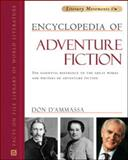 Encyclopedia of Adventure Fiction : The Essential Reference to the Great Words and Writers of Adventure Fiction, Don D'Ammassa, 0816075735