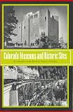 Colorado Museums and Historic Sites, Victor J. Danilov, 0870815733
