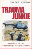 Trauma Junkie, Janice Hudson, 1552095738