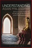 Understanding Asian Philosophy : Ethics in the Analects, Zhuangzi, Dhammapada and the Bhagavad Gita, McLeod, Alexus, 1780935730