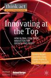 Innovating at the Top : How Global CEOs Drive Innovation for Growth and Profit, , 0230575730