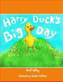 Harry Duck's Big Day, Arvil Wiley, 0615925731