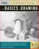 Exploring the Basics of Drawing, Vebell, Victoria, 1401815731