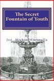 The Secret Fountain of Youth, Jon Caravella, 1475175736