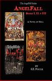 AngelFall Books I, II and III, S. Foulk, 1478215739
