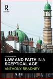Law and Faith in a Sceptical Age, Anthony Bradney, 1904385737