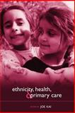 Ethnicity, Health, and Primary Care, , 0198515731