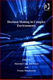 Decision Making in Complex Environments, Cook, Malcolm and Noyes, Jan, 075468573X